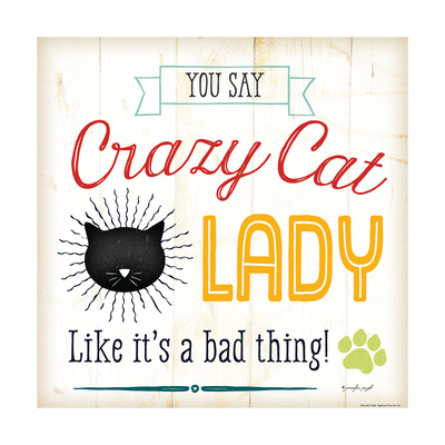 Crazy Cat Lady Posters by Jennifer Pugh