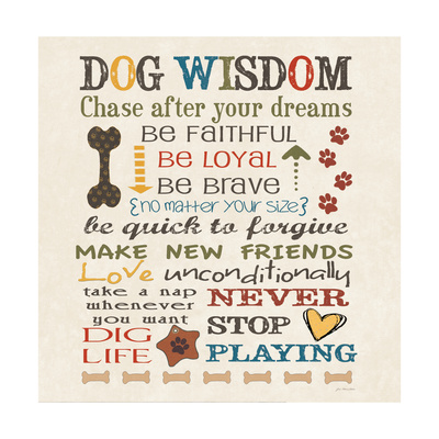 Dog Wisdom Poster by Jo Moulton
