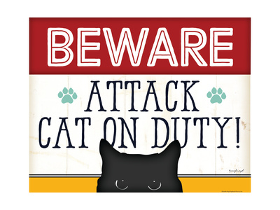 Beware Attack Cat on Duty Prints by Jennifer Pugh