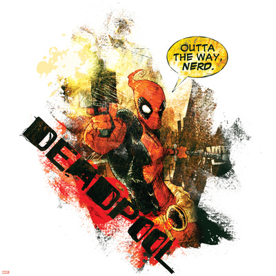 Outta the way nerd - Deadpool quote joke action image comic book poster art