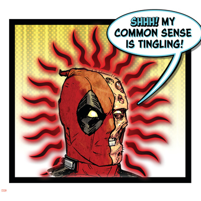 Shhh! My common sense is tingling! - Deadpool quote comic book poster art