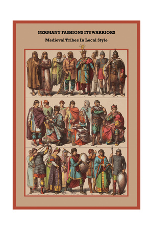 Germany Fashions its Warriors Medieval Tribes in Local Style Posters by Friedrich Hottenroth