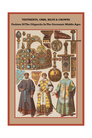 Vestments, Orbs, Hilts and Crowns in the Germanic Middle Ages Posters by Friedrich Hottenroth