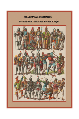 Gallic War Ordnance for the Well-Furnished French Knight Prints by Friedrich Hottenroth