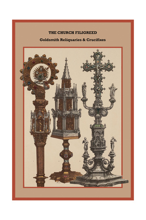The Church Filigreed Goldsmith Reliquaries and Crucifixes Prints by Friedrich Hottenroth