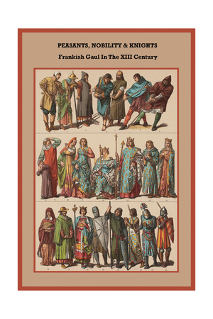 Peasants, Nobility and Knights Frankish Gaul in the XIII Century Prints by Friedrich Hottenroth