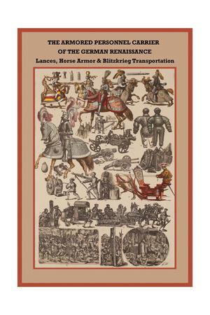German Renaissance Lances, Horse Armor and Blitzkrieg Transportation Prints by Friedrich Hottenroth