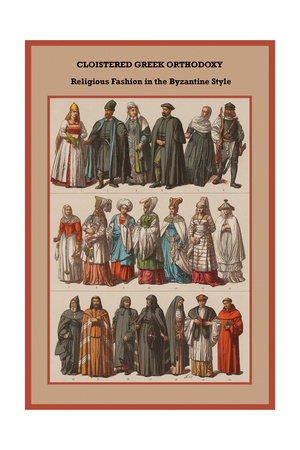Cloistered Greek Orthodoxy Religious Fashion in the Byzantine Style Poster by Friedrich Hottenroth