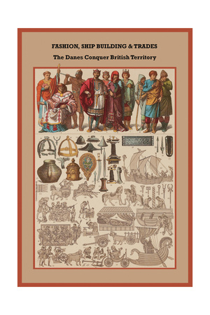 Fashion, Ship Building and Trades the Danes Conquer British Territory Print by Friedrich Hottenroth