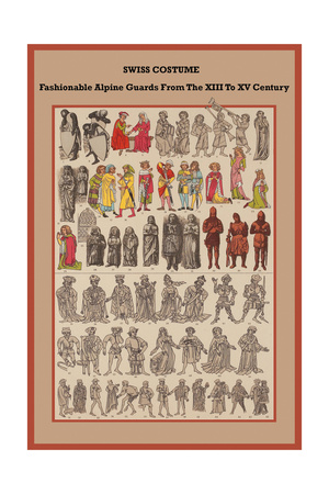 Swiss Costume Fashionable Alpine Guards from the XIII to XV Century Prints by Friedrich Hottenroth