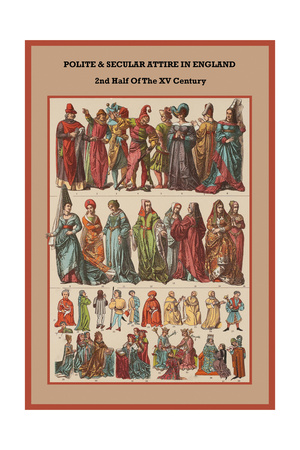 Polite and Secular Attire in England 2nd Half of the XV Century Prints by Friedrich Hottenroth