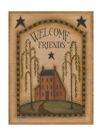 Welcome Friends Prints by Kim Lewis