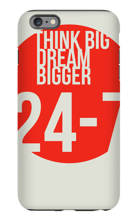 Think Big Dream Bigger Poster iPhone 6 Plus Case by  NaxArt