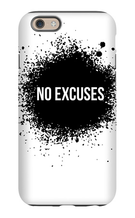 No Excuses White iPhone 6s Case by  NaxArt