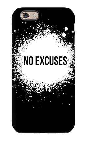 No Excuses Black iPhone 6s Case by  NaxArt