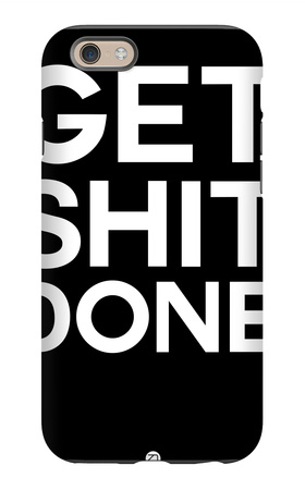 Get Shit Done Black and White iPhone 6s Case by  NaxArt