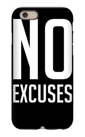 No Excuses 1 iPhone 6s Case by  NaxArt