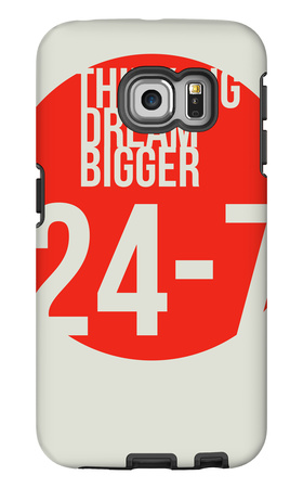 Think Big Dream Bigger Poster Galaxy S6 Edge Case by  NaxArt