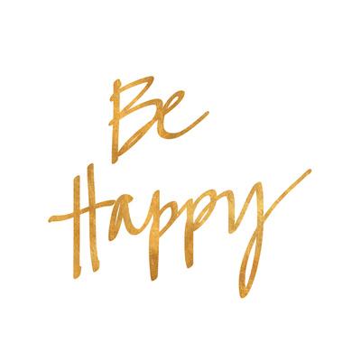 Be Happy (gold foil) Art