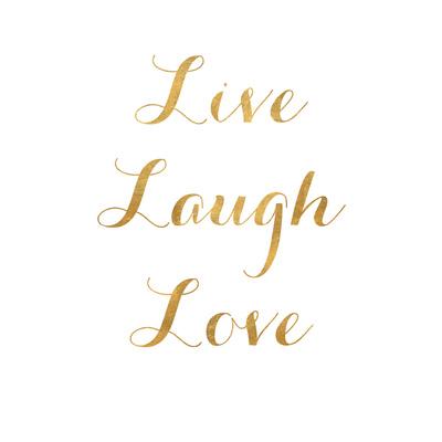 Live Laugh Love (gold foil) Art