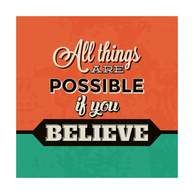 All Things are Possible If You Believe Posters by Lorand Okos