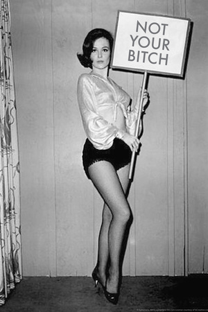 Not Your Bitch Pinup Funny Poster Prints by  Ephemera