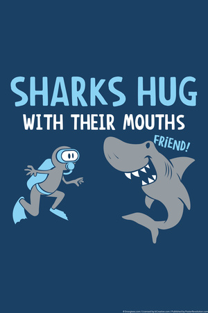 Sharks Hug With Their Mouths Print by  Snorg