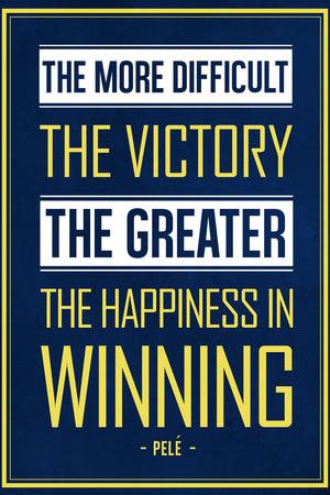Pele Winning Quote (Brazil) Poster