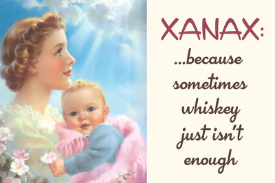 Xanax Because Sometimes Whiskey Isn't Enough Funny Poster Posters by  Ephemera