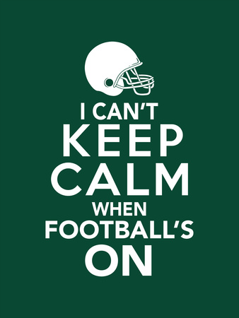 I Can't Keep Calm When Football's On Print by  Boots