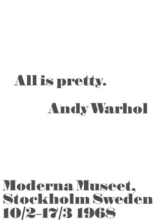 All is pretty. Prints by Andy Warhol/ John Melin