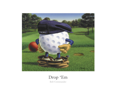Drop 'Em Prints by Bob Commander