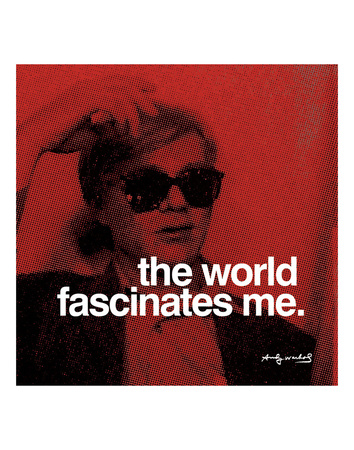 The world fascinates me Posters by Andy Warhol