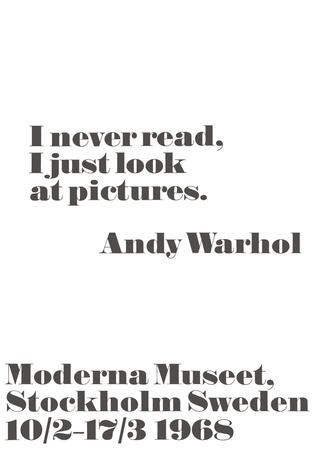 I never read, I just look at pictures. Plakat af Andy Warhol/ John Melin