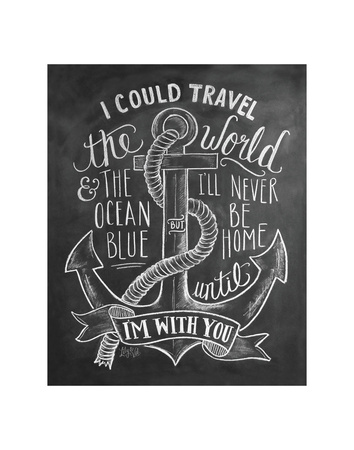 I Could Travel The World & The Ocean Blue... Poster by LLC., Lily & Val