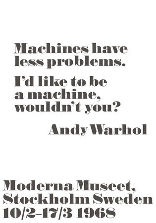 Machines have less problems. Posters by Andy Warhol/ John Melin