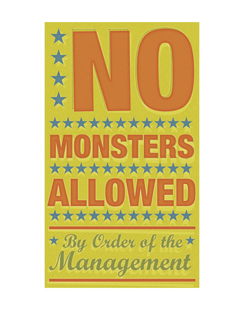 No Monsters Allowed Posters by John W. Golden