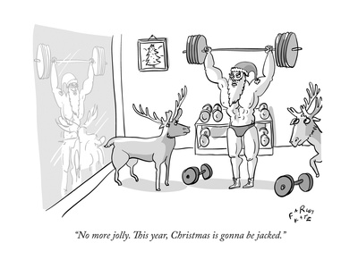"""""""No more jolly. This year, Christmas is gonna be jacked."""" - New Yorker Cartoon Giclee Print by Farley Katz"""