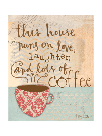 Laughter and Coffee Prints by Katie Doucette