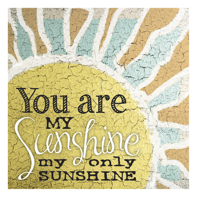 My Only Sunshine 1 Poster by Melody Hogan