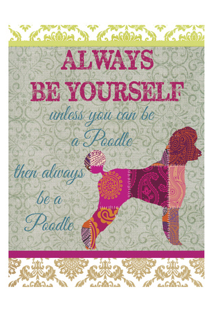Always be a Poodle Art by Taylor Greene