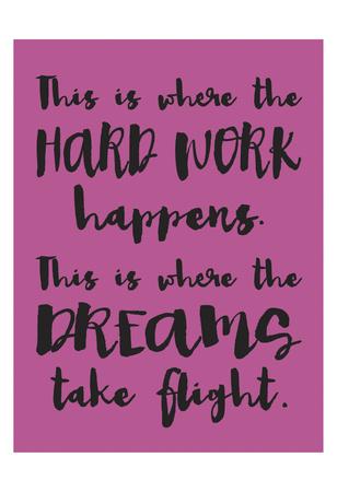 Hard Work Dreams Print by Melody Hogan