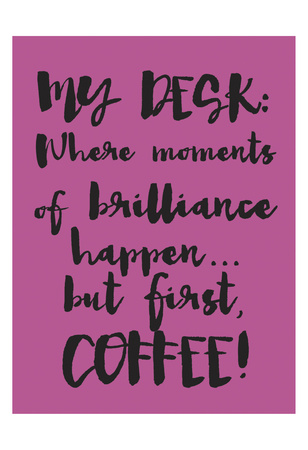 Coffee Then Brilliance Prints by Melody Hogan