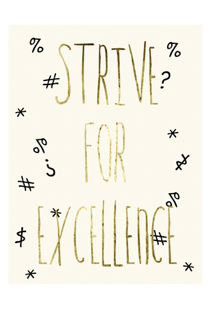 Strive For Excellence Prints by Sheldon Lewis