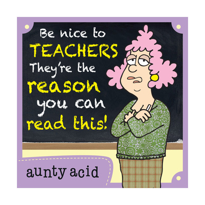 Be Nice to Teachers Poster by  Aunty Acid