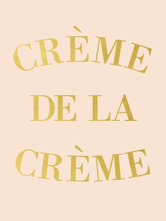 Creme de la Creme Print by  Peach & Gold