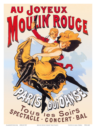 Au Joyeux Moulin Rouge (Happy at the Moulin Rouge) Posters by  Pacifica Island Art