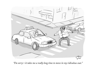"""""""I'm sorryit takes me a really long time to move in my ridiculous coat."""" - New Yorker Cartoon Giclee Print by Farley Katz"""