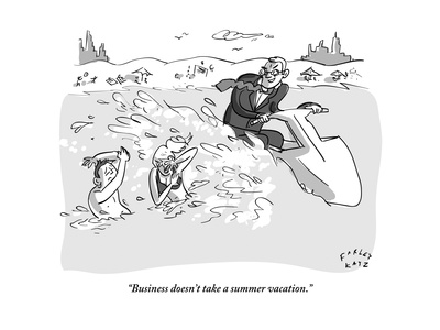 """""""Business doesn't take a summer vacation.""""  - New Yorker Cartoon Giclee Print by Farley Katz"""