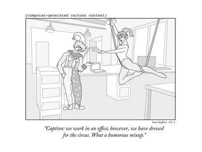 """""""Caption: we work in an office; however, we have dressed for the circus. W"""" - New Yorker Cartoon Giclee Print by Farley Katz"""